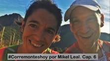 #Corremonteshoy por Mikel Leal Cap6