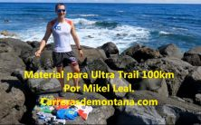 material ultra trail 100km por mikel leal (1)