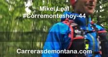 Mikel Leal en corremonteshoy 44