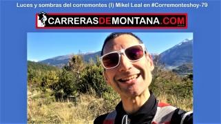Mikel Leal en corremontes hoy 79 Luces y sombras del corremontes. Luces 2