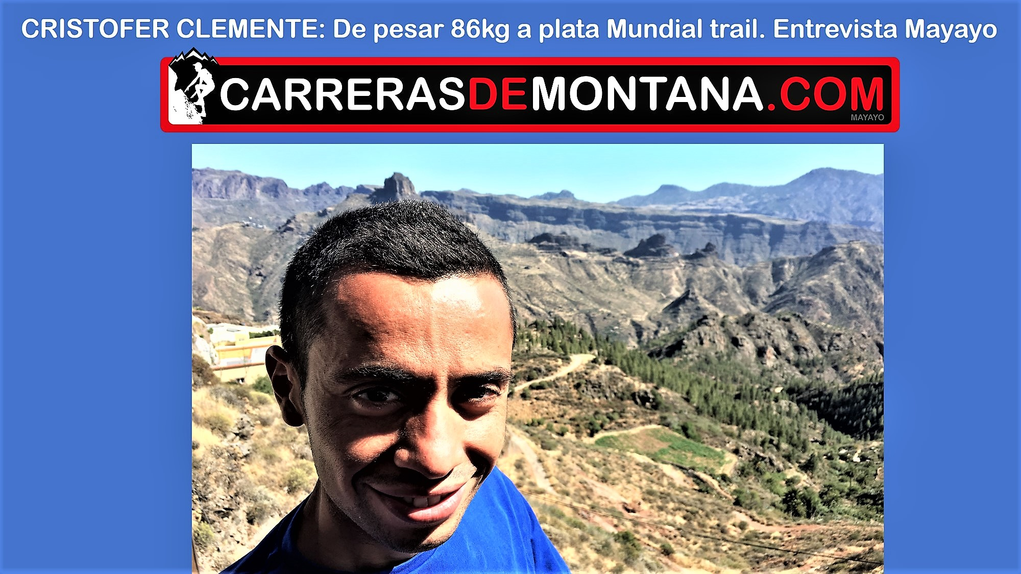 CRISTOFER CLEMENTE, EQUIPO SALOMON: DE PESAR 86KG A LA PLATA MUNDIAL TRAIL 2017. ENTREVISTA POR MAYAYO EN ARTENARA.