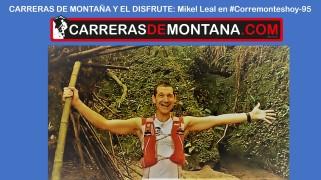 Mikel Leal en corremontes hoy 95 2
